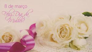 Dia Internacional das Mulheres é comemorado em 8 de março